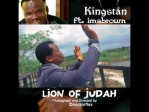Video: KINGSTAN – LION OF JUDAH (FT. IMA BROWN)
